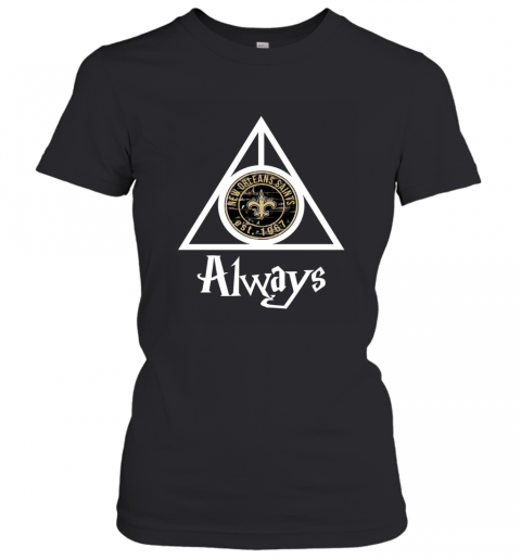 Always Love The New Orleans Saints x Harry Potter Mashup NFL Women's T-Shirt