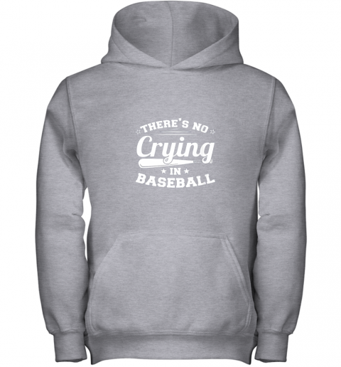 0g44 there39 s no crying in baseball gift youth hoodie 43 front sport grey