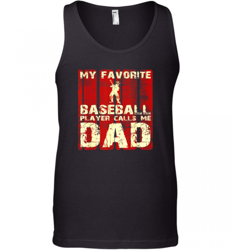 Mens My Favorite Baseball Player Calls Me Dad Retro Gift Tank Top