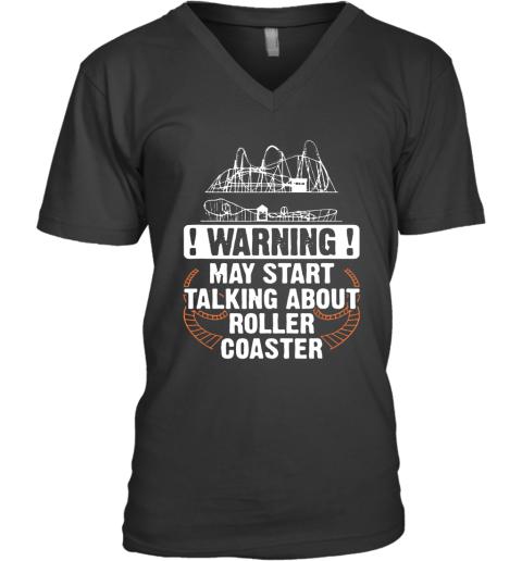 Warning May Start Talking About Roller Coaster V-Neck T-Shirt