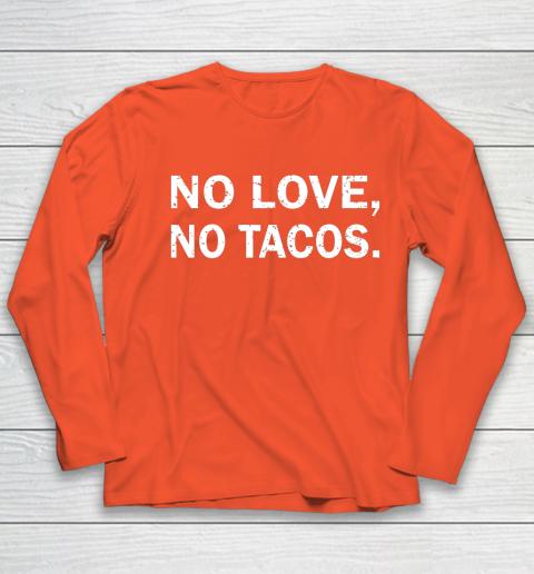 No Love, No Tacos La Carreta Mexican Grill Youth Long Sleeve 3