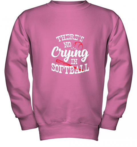 tkxw theres no crying in softball game sports baseball lover youth sweatshirt 47 front safety pink