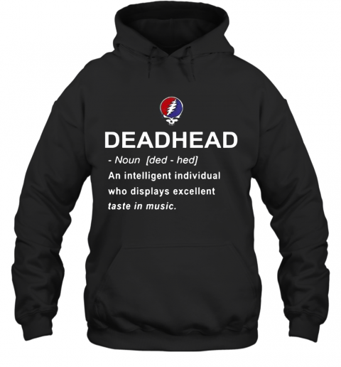 Deadhead An Intelligent Individual Who Displays Excellent Taste In Music Hoodie