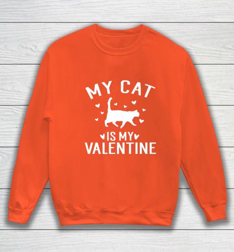 My Cat is My Valentine T Shirt Anti Valentines Day Sweatshirt 3
