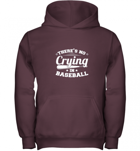0g44 there39 s no crying in baseball gift youth hoodie 43 front maroon