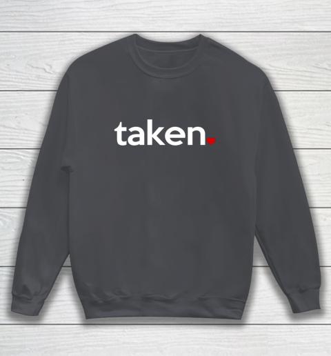 Taken Sorry I m Taken Gift for Valentine 2021 Couples Sweatshirt 4