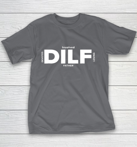 DILF Shirt Fathers Day Gifts From Wife Fathers Day Shirt Dad Youth T-Shirt 5