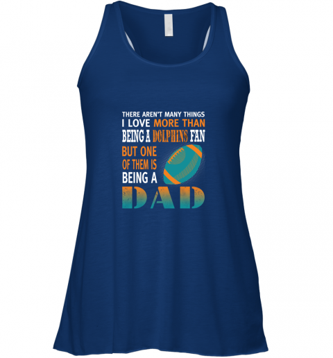 nqc9 i love more than being a dolphins fan being a dad football flowy tank 32 front true royal