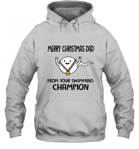 Merry Christmas Dad From Your Swimming Champion Hoodie