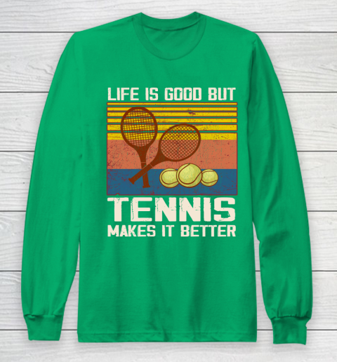 Life is good but tennis makes it better Long Sleeve T-Shirt 4