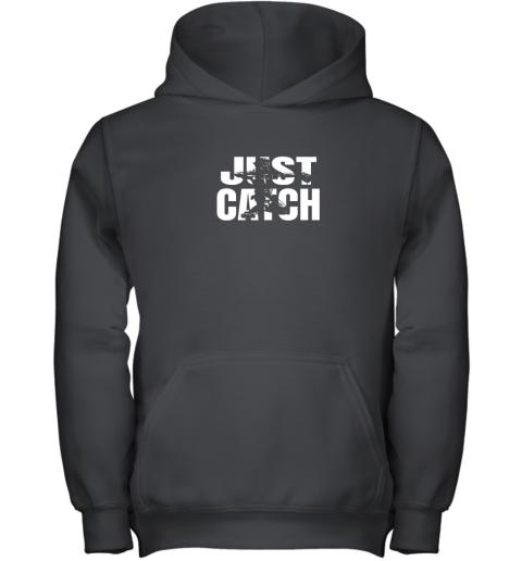 Just Catch Baseball Catchers Gear Shirt Baseballin Gift Youth Hoodie