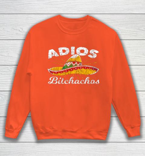 Adios Bitchachos Sombrero Fiesta Mexico Funny Cinco De Mayo Sweatshirt 3