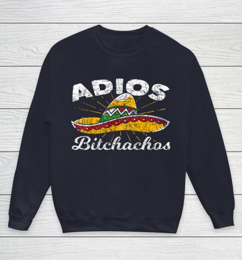Adios Bitchachos Sombrero Fiesta Mexico Funny Cinco De Mayo Youth Sweatshirt 2