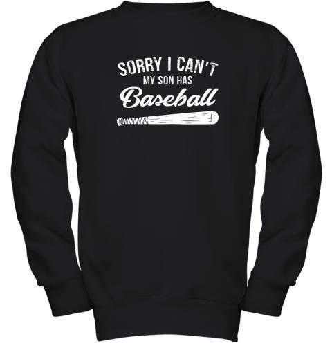 Sorry I Cant My Son Has Baseball Shirt Mom Dad Gift Youth Sweatshirt