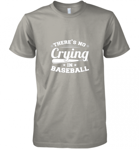 kiji there39 s no crying in baseball gift premium guys tee 5 front light grey