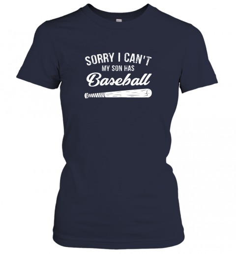 tjuw sorry i cant my son has baseball shirt mom dad gift ladies t shirt 20 front navy