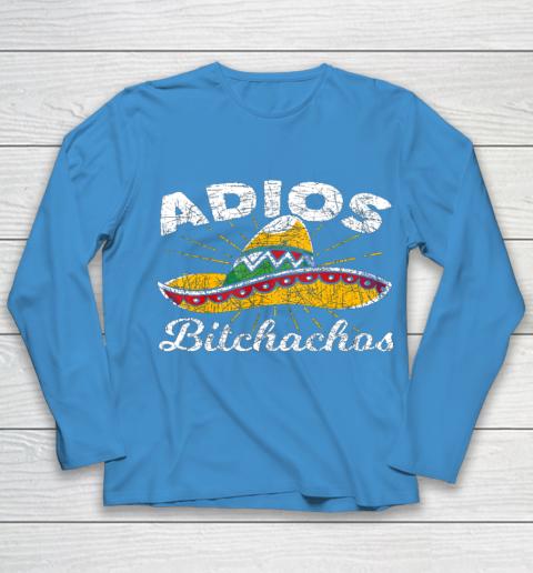 Adios Bitchachos Sombrero Fiesta Mexico Funny Cinco De Mayo Youth Long Sleeve 5