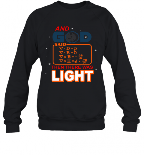 And God Said Then There Was Light Sweatshirt