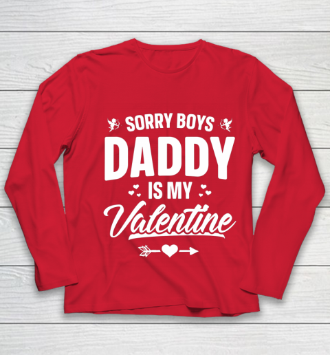 Funny Girls Love Shirt Cute Sorry Boys Daddy Is My Valentine Youth Long Sleeve 8