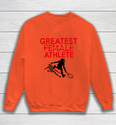 Greatest Female Athlete Sweatshirt 2