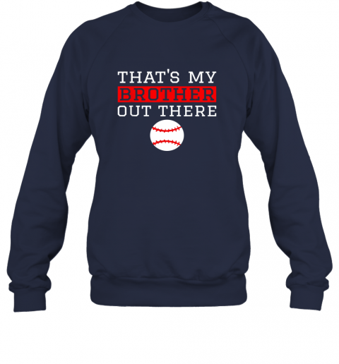 nnsf sister baseball gift that39 s my brother baseball sister sweatshirt 35 front navy