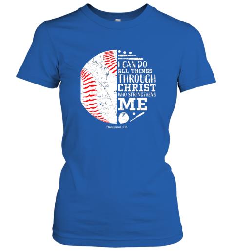 ittw christian baseball shirts i can do all things through christ ladies t shirt 20 front royal