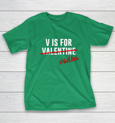 Funny V is for Vodka Alcohol T Shirt for Valentine Day Gift T-Shirt 5