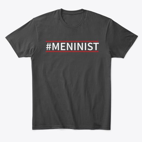 Meninist T-Shirt