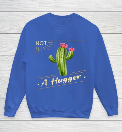 Not A Hugger Cactus Shirt Funny Vintage Sarcastic Youth Sweatshirt 6