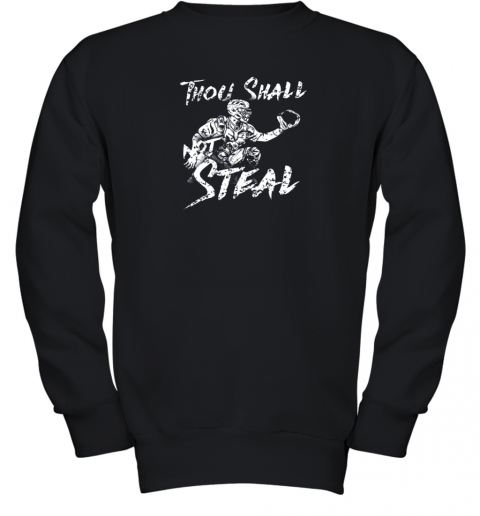 Thou Shall Not Steal Baseball Catcher Youth Sweatshirt