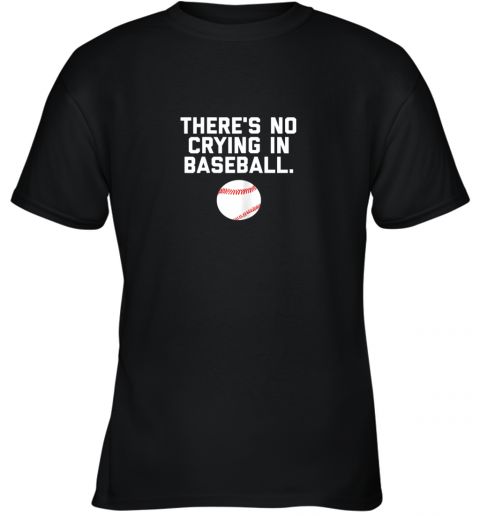There's No Crying in Baseball Funny Baseball Sayings Youth T-Shirt