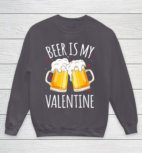 Beer Is My Valentine Shirt For Couples Gift Funny Beer Youth Sweatshirt 5