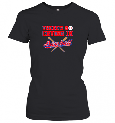 There's No Crying In Baseball Funny Shirt Catcher Gift Women's T-Shirt