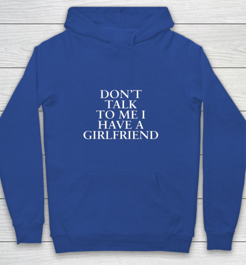 Don t Talk To Me I Have A Girlfriend Valentine Youth Hoodie 6