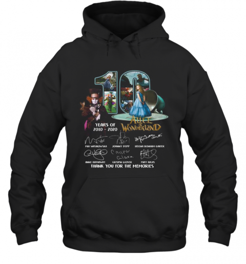 10 Years Of 2010 2020 Alice In Wonderland Thank You For The Memories Signatures Hoodie