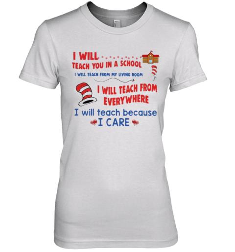 Dr Seuss I Will Teach Art Here Or There I Will Teach Art Everywhere Premium Women's T-Shirt