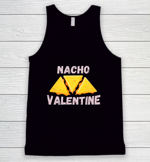 Nacho Valentine Funny Mexican Food Love Valentine s Day Gift Tank Top