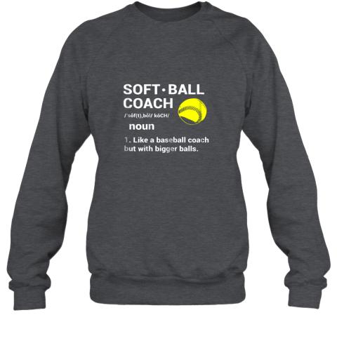 z5kc soft ball coach like baseball bigger balls softball sweatshirt 35 front dark heather