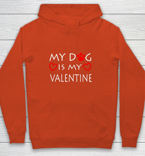 My dog Is My Valentine Shirt Paw Heart Pet Owner Gift Youth Hoodie 3