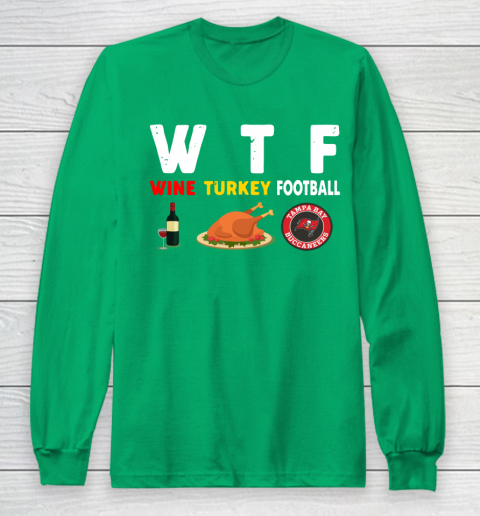 Tampa Bay Buccaneers Giving Day WTF Wine Turkey Football NFL Long Sleeve T-Shirt 4