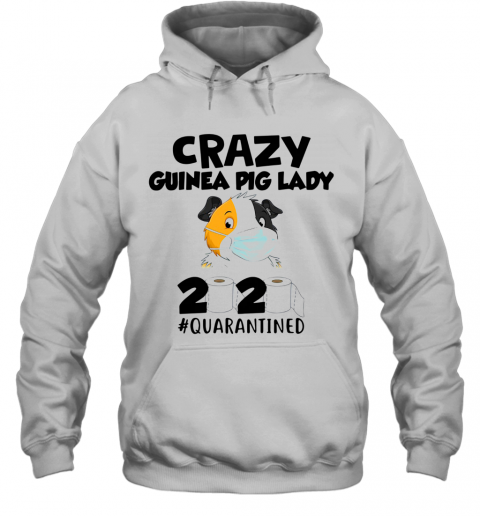 Crazy Guinea Pig Lady 2020 Toilet Paper Quarantined Hoodie