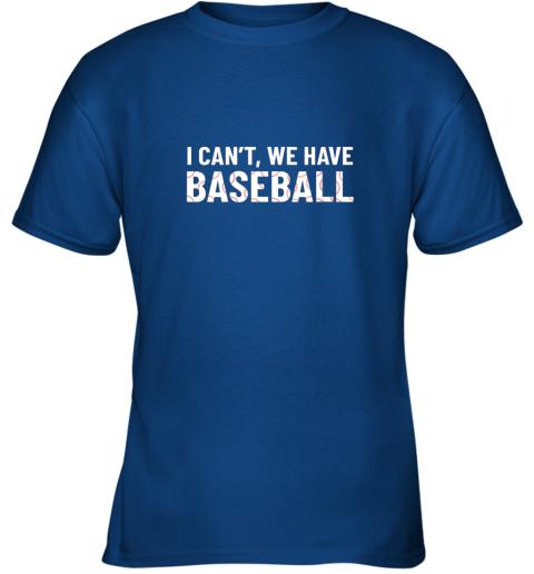 mpfz funny baseball mom i can39 t we have baseball youth t shirt 26 front royal