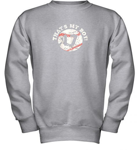 1skt that39 s my boy 17 baseball player mom or dad gift youth sweatshirt 47 front sport grey