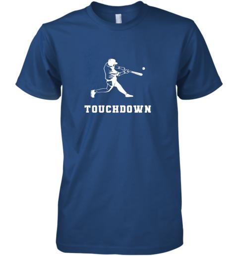 ul9u touchdown baseball shirtfunny sarcastic novelty premium guys tee 5 front royal