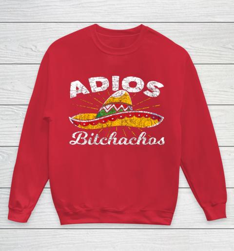 Adios Bitchachos Sombrero Fiesta Mexico Funny Cinco De Mayo Youth Sweatshirt 7