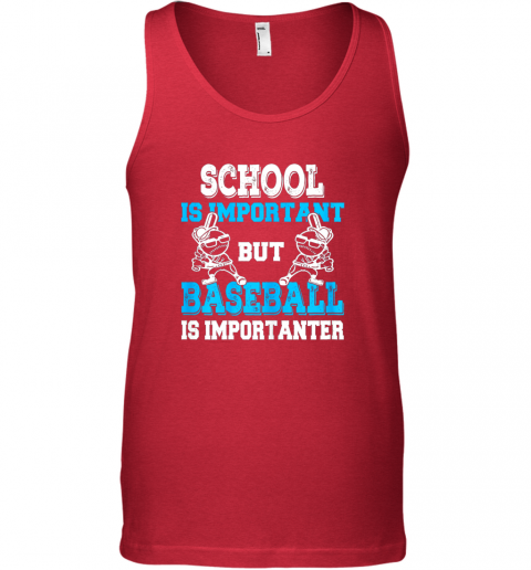 4xq9 school is important but baseball is importanter boys unisex tank 17 front red