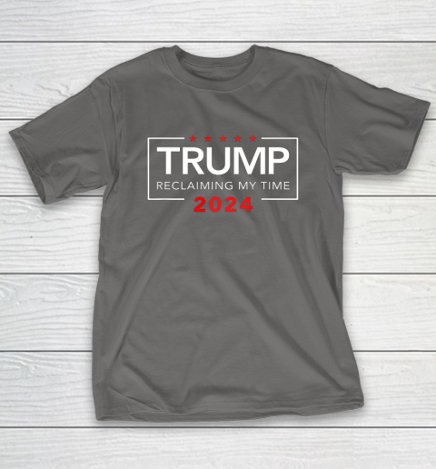Trump 2024 Reclaiming My Time Funny Political Election T-Shirt 8