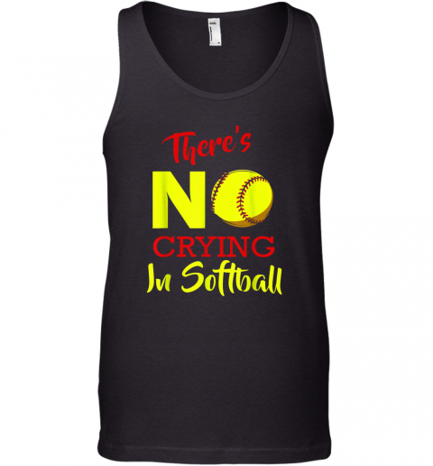 There's No Crying In Softball Baseball Coach Player Lover Tank Top