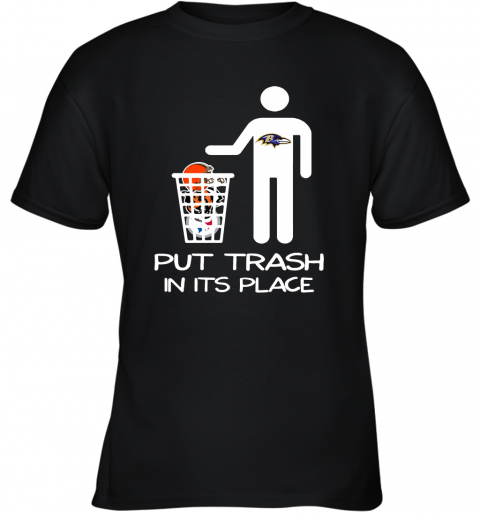 Baltimore Ravens Put Trash In Its Place Funny NFL Youth T-Shirt