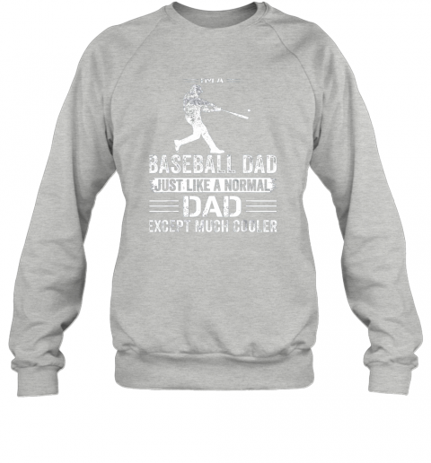 2ozo mens i39 m a baseball dad like a normal dad just much cooler sweatshirt 35 front sport grey